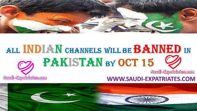 INDIAN CHANNELS BANNED IN PAKISTAN BY OCT15