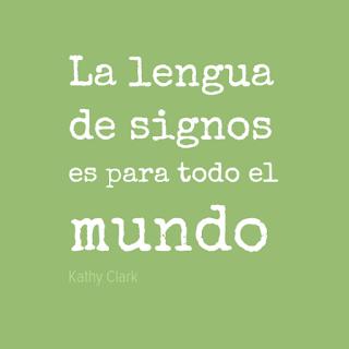 La lengua de signos es para todo el mundo (Kathy Clark)