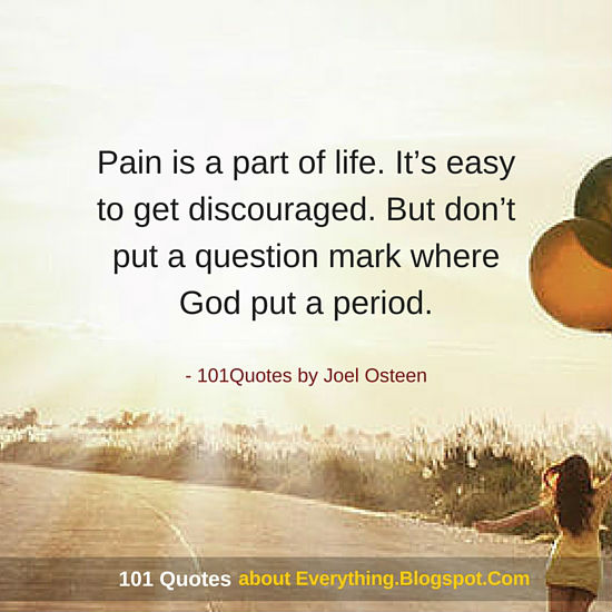 Pain Is A Part Of Life It's Easy To Get Discouraged Joel Osteen Cool Joel Osteens Quotes