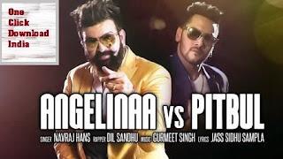Angelinaa Vs Pitbul by Navraj Hans and Dil Sandhu