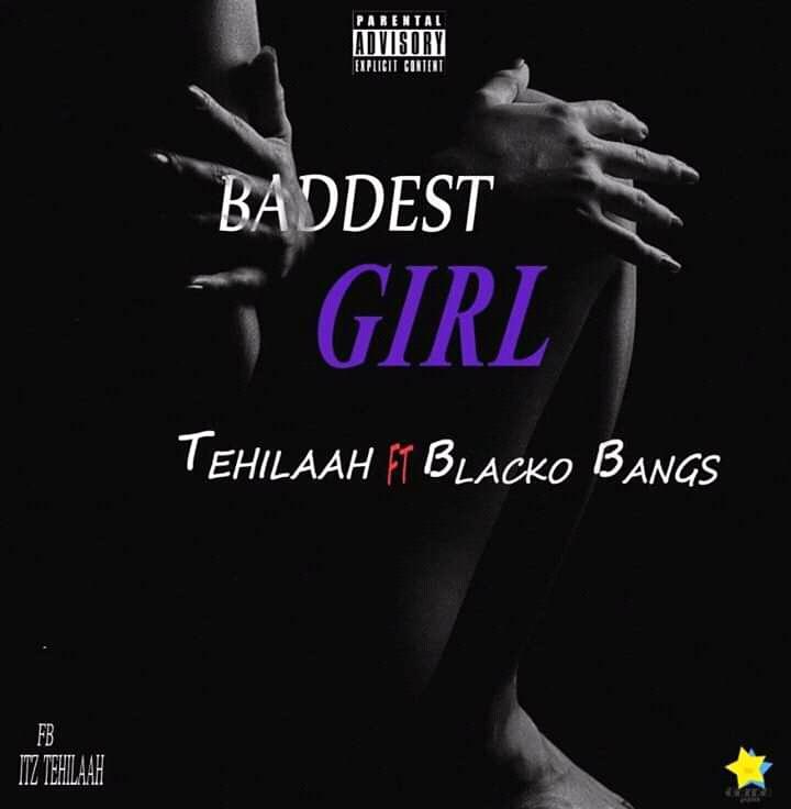 Music: Baddest Girl_ Tehilaah FT Blacko bangs
