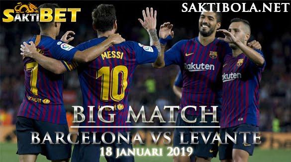 Prediksi Sakti Taruhan bola Barcelona vs Levante 18 JANUARI 2019