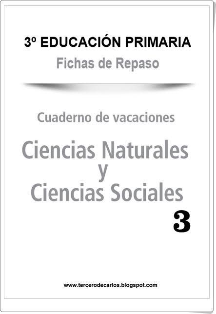 http://www.primerodecarlos.com/TERCERO_PRIMARIA/junio/Cuaderno_vacaciones_ciencias_3.pdf