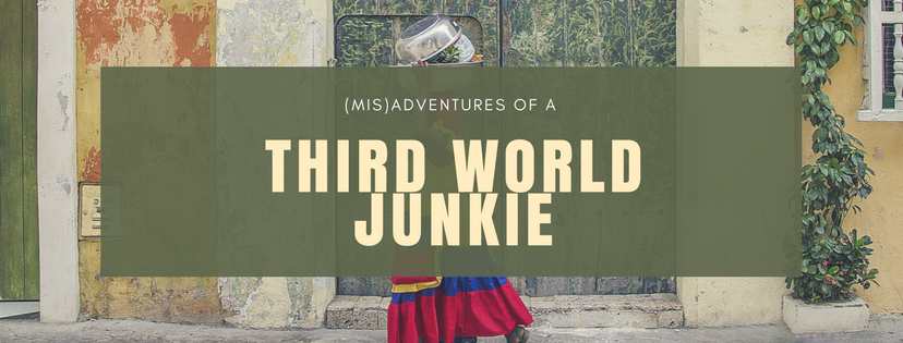 (mis)adventures of a third world junkie
