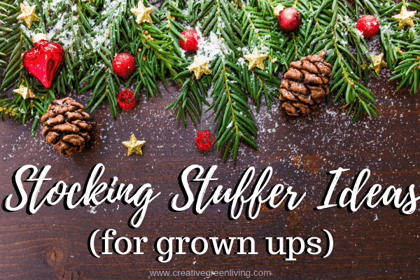 Adult Stocking Stuffer Ideas for grown ups from Creative Green Living