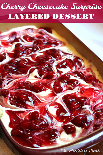 The Mandatory Mooch Cherry Cheesecake Surprise Layered