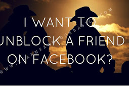 I want to unblock a friend on Facebook?