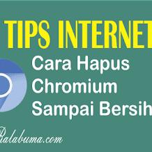 3 Cara Hapus Chromium Browser Sampai Bersih Total