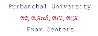 BE B.Arch BIT BCA 2nd 4th 6th and 8th Semesters Exam Centers - Purbanchal University