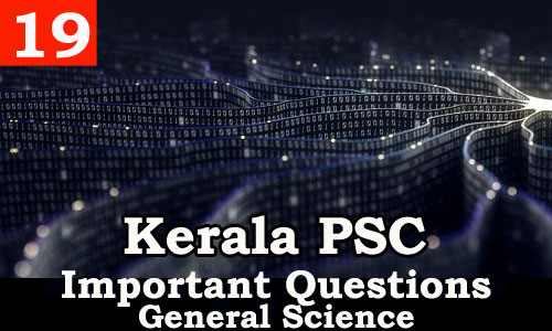 Kerala PSC - Important and Expected General Science Questions - 19