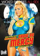 XXX มีเนื้อเรื่อง นำเสนอ Show No Mercy [20+]