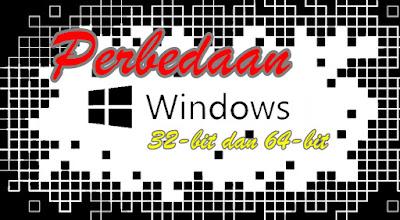 Perbedaan antara Windows 32-bit dan 64-bit