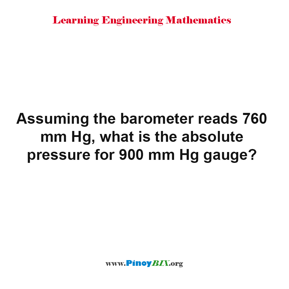 What is the absolute pressure for 900 mm Hg gauge?