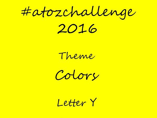 #atozchallenge 2016//Y is for Yellow