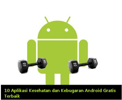 10 Aplikasi Kesehatan dan Kebugaran Android Gratis Terbaik