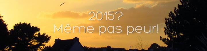 2015? Même pas peur