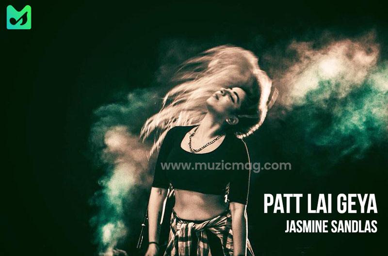 Patt Lai Geya Lyrics - Jasmine Sandlas