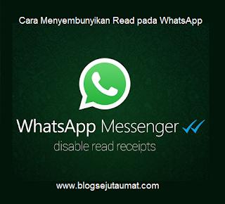 Cara Menyembunyikan Read pada WhatsApp