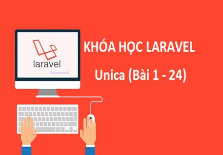 Chia Sẻ Khóa Học Lập Trình PHP Bằng Framework Laravel Giá 749K Ở Unica ( Bài 1 - 24)