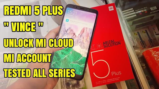 Xiaomi Redmi 5 Plus (Vince) Unlock Micloud Clean 100% 2018 (supports all series)