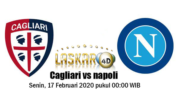 Prediksi Pertandingan Cagliari vs Napoli 17 Februari 2020