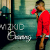 Download New Audio : Wizkid – Craving { Official Audio }