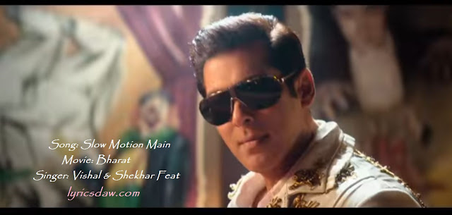 https://amargaanlyrics.blogspot.com/2019/04/Slow-Motion-main-lyrics-Bharat-salman-khan.html