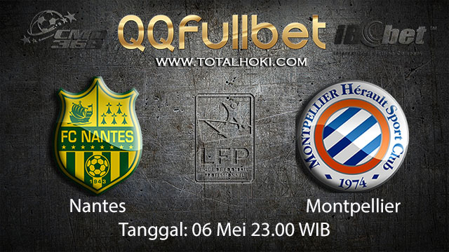 BOLA88 - PREDIKSI TARUHAN BOLA NANTES VS MONTPELLIER 6 MEI 2018 ( FRENCH LIGUE 1 )