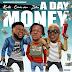 [Music] Kunta Ft. Chinko Ekun & Zlatan – A Day Money