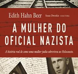 A mulher do oficial nazista, de Edith Hahn Beer