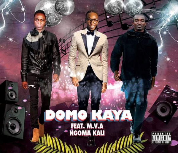 Domo Kaya Ft M.V.A - Ngoma Kali |Download Mp3