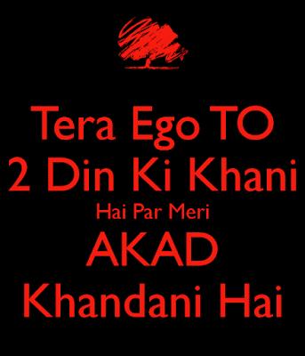 Tera Ego to 2 din ki kahani hai Whatsapp DP