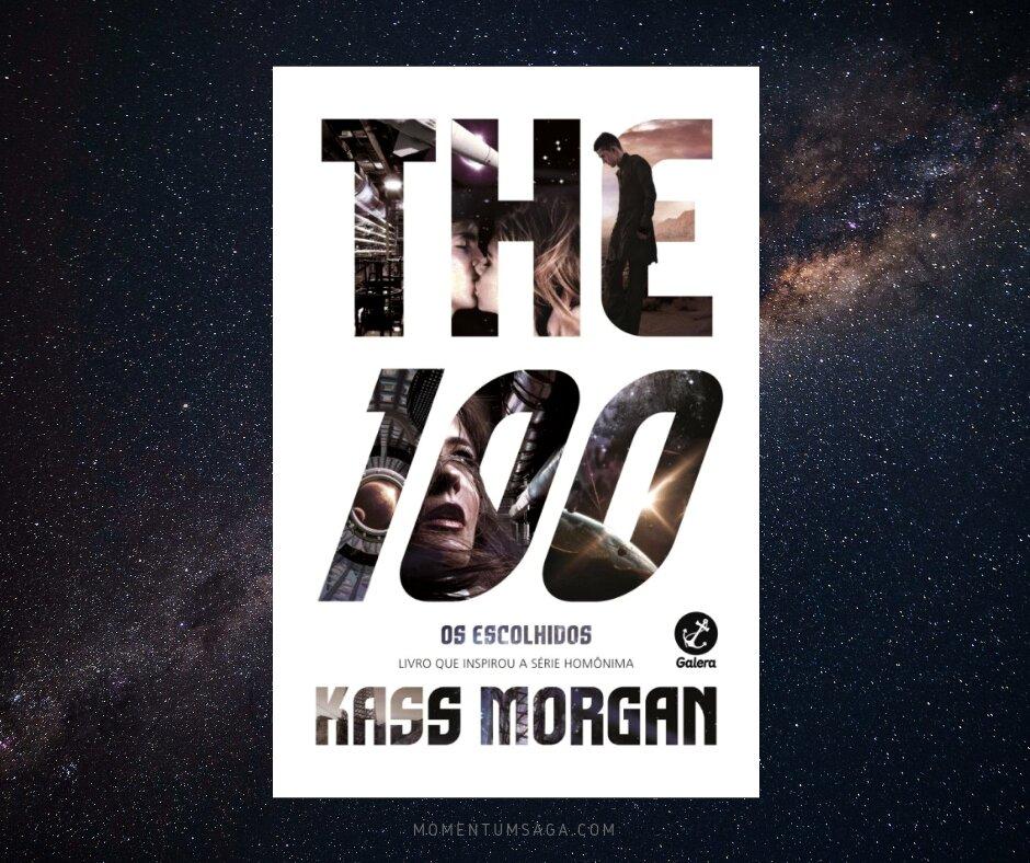 Resenha: The 100, Os Escolhidos, de Kass Morgan