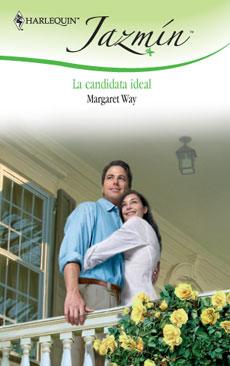 Margaret Way - La Candidata Ideal
