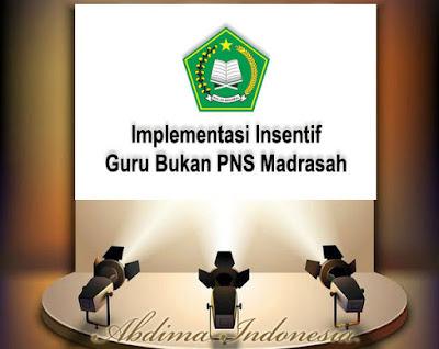 Implementasi Pembayaran Insentif Guru Bukan PNS Pada Madrasah