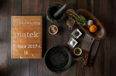 Podsumowanie cotygodniowej akcji Błyskawiczny Piątek z dnia 7. lipca 2017 r.