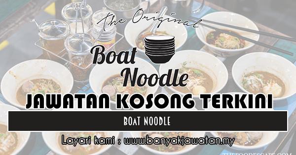 Jawatan Kosong Terkini 2018 di Boat Noodle