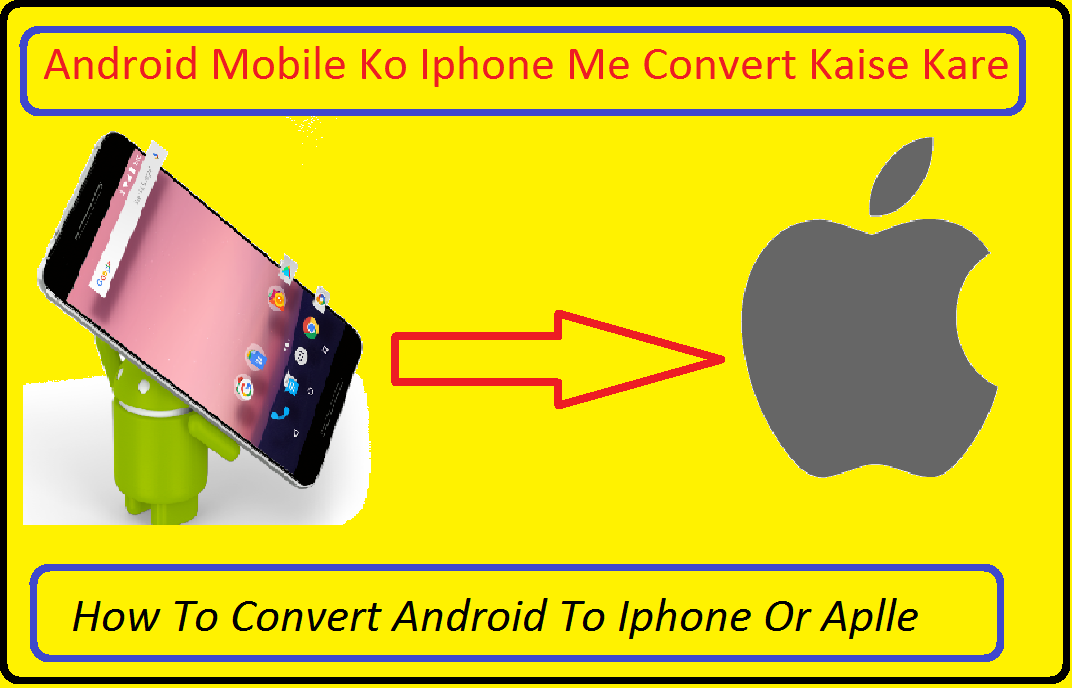 Android-Mobile-Ko-Iphone-Ios-Me-Convert-Kaise-Kare
