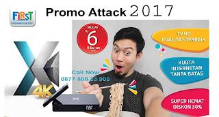 FIRST MEDIA PROMO ATTACK 2017