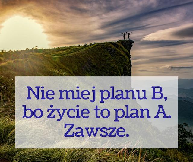Nie miej planu B