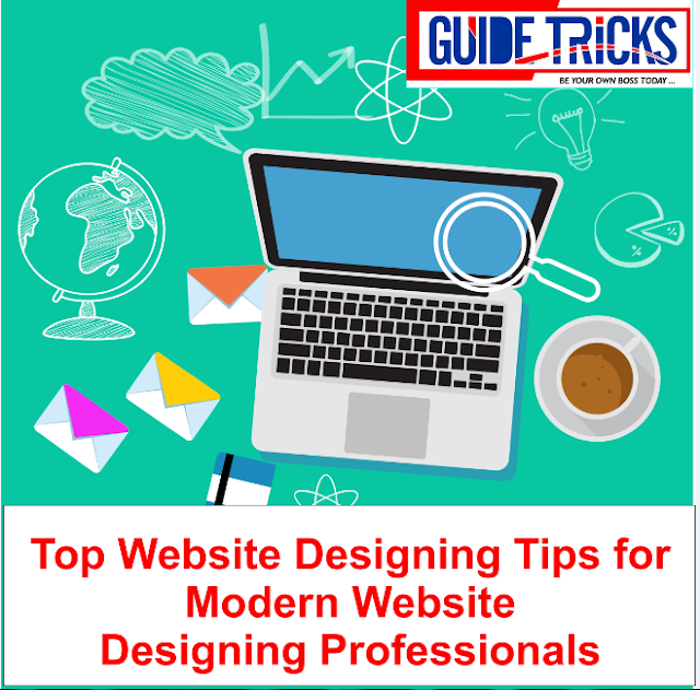 Top Website Designing Tips for Modern Website Designing Professionals
