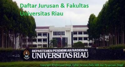Daftar Lengkap Fakultas Jurusan UR Universitas Riau Terbaru, daftar jurusan unri universitas riau, daftar fakultas unri universitas riau, daftar jurusan fakultas universitas riau terbaru tahun ini