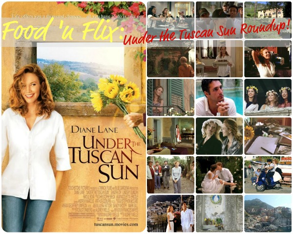 Food 'n Flix: Under the Tuscan Sun ROUNDUP