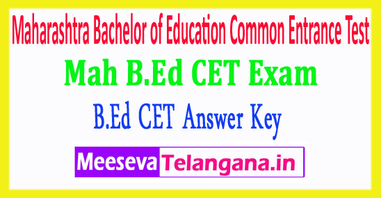 Maharashtra Bachelor of Education Common Entrance Test B.Ed CET Answer Key 2018 Download