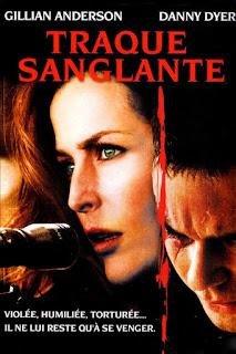 traque sanglante, jaquette, affiche, Dan Reed, Gillian Anderson, Dan Dyer, tagline,; violée humiliée torturée il ne lui reste qu'a se venger