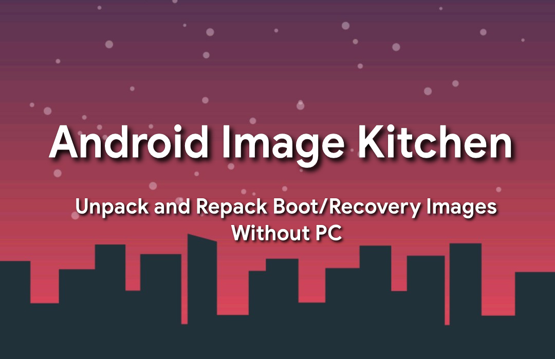 How To Unpack and Repack Boot/Recovery Imgs With Android Image