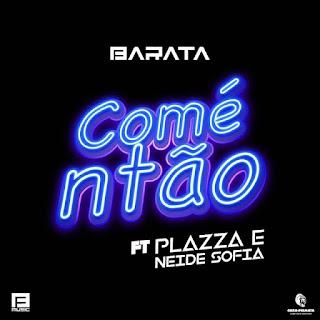 DJ Barata, Plazza & Neide Sofia - Comé Ntão