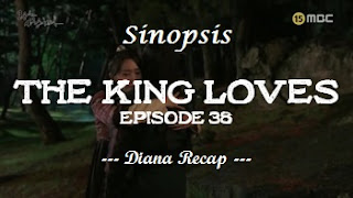 Sinopsis The King Loves Episode 38