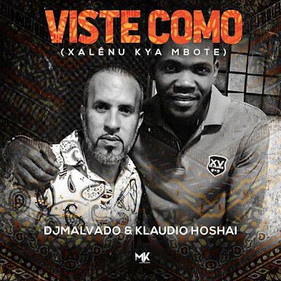 DJ Malvado & Klaudio Hoshai - Viste Como (Xalenu Kya Mbote)