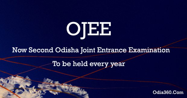 Now Second Odisha Joint Entrance Examination (OJEE) to be held every year